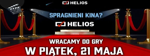 Helios wraca do gry❗REPERTUAR PRASOWY KINA HELIOS W DĄBROWIE GÓRNICZEJ WAŻNY: 21-27.05.2021 r.